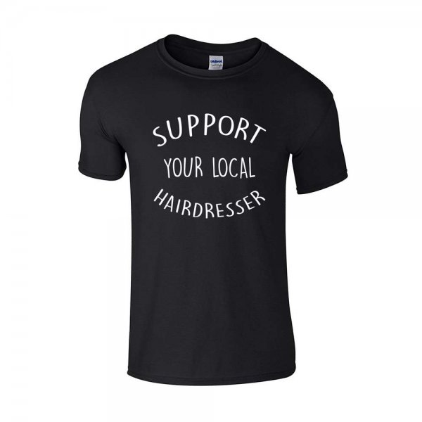 Support your local Hairdresser T-shirt
