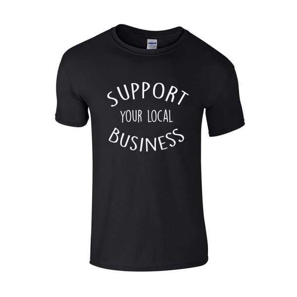 Support your local Business T-shirt