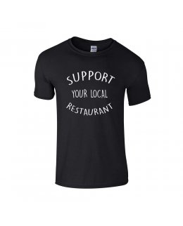 Support your local Restaurant T-shirt